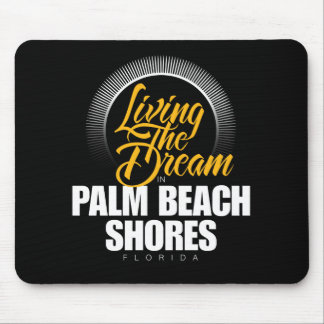Living the Dream in Palm Beach Shores Mouse Pad