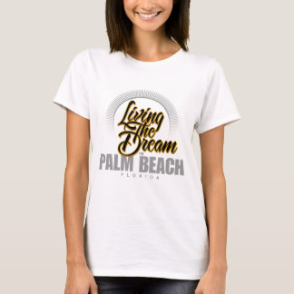 Living the Dream in Palm Beach T-Shirt