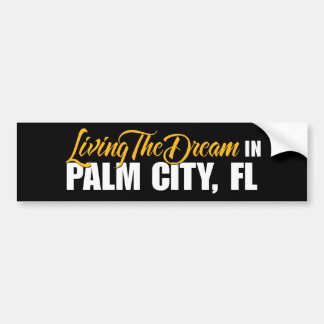 Living the Dream in Palm City Car Bumper Sticker
