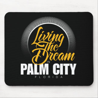 Living the Dream in Palm City Mouse Pad