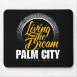 Living the Dream in Palm City Mousepad