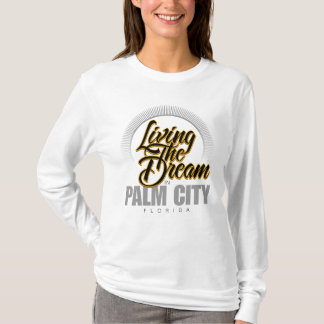 Living the Dream in Palm City T-Shirt