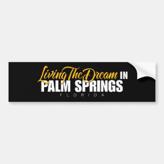 Living the Dream in Palm Springs Bumper Sticker
