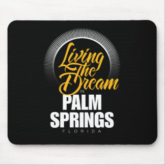Living the Dream in Palm Springs Mouse Pad