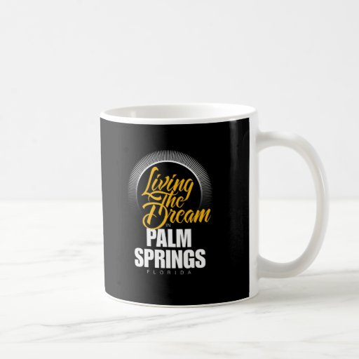 Living the Dream in Palm Springs Mug