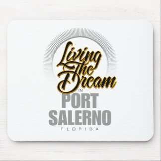 Living the Dream in Port Salerno Mouse Pad