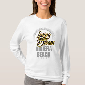 Living the Dream in Riviera Beach T-Shirt