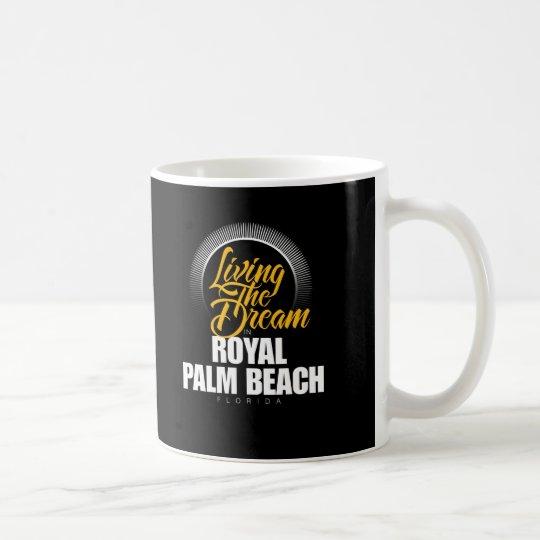 Living the Dream in Royal Palm Beach Coffee Mug