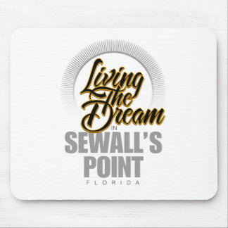 Living the Dream in Sewall's Point Mouse Pad