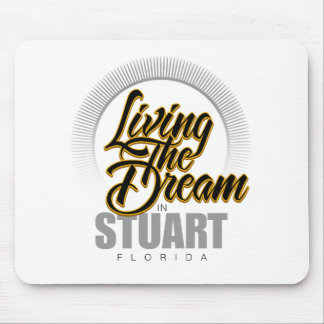 Living the Dream in Stuart Mouse Pad