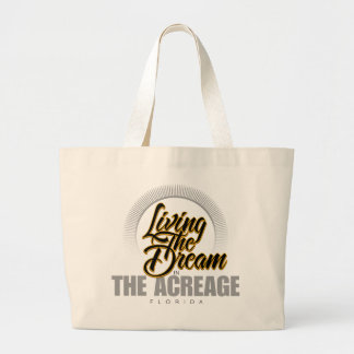 Living the Dream in The Acreage Large Tote Bag