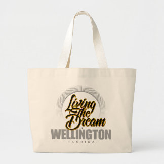 Living the Dream in Wellington Large Tote Bag