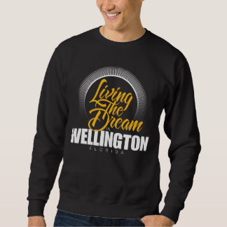 Living the Dream in Wellington Sweatshirt