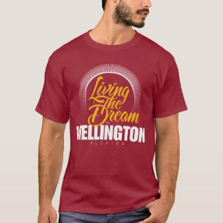 Living the Dream in Wellington T-Shirt