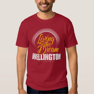 Living the Dream in Wellington T-shirts