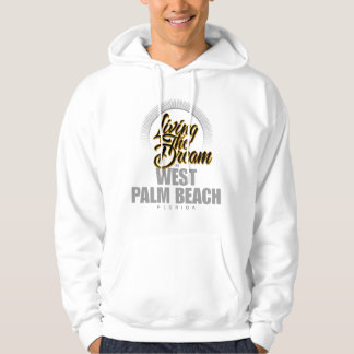 Living The Dream in West Palm Beach Hoodie