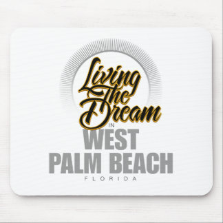 Living The Dream in West Palm Beach Mouse Pad