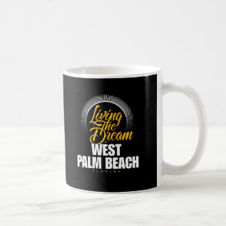 Living The Dream in West Palm Beach Coffee Mugs