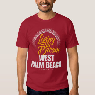 Living The Dream in West Palm Beach Shirt