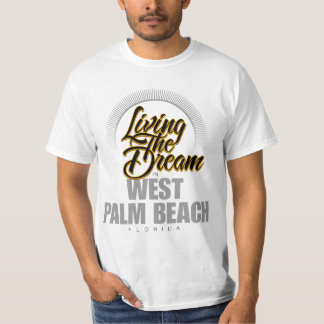 Living The Dream in West Palm Beach Tee Shirt