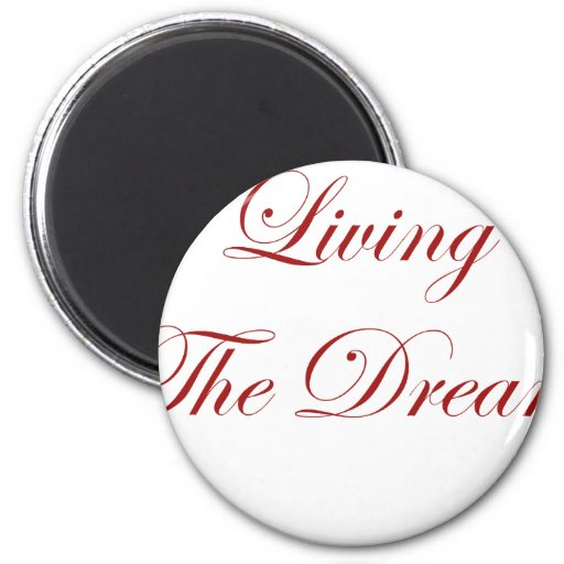 Living The Dream Magnets