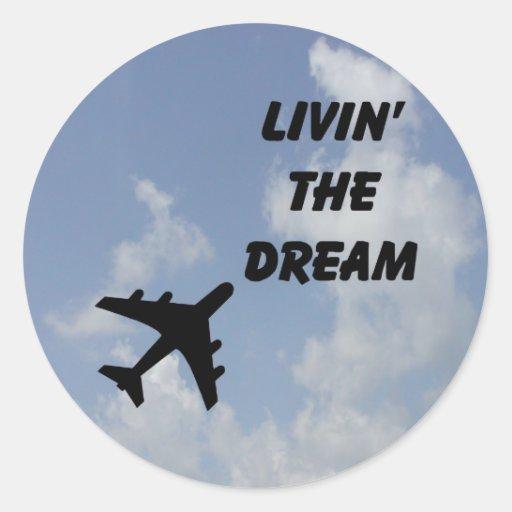 Living The Dream Round Sticker