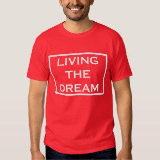 Living The Dream Tee Shirt
