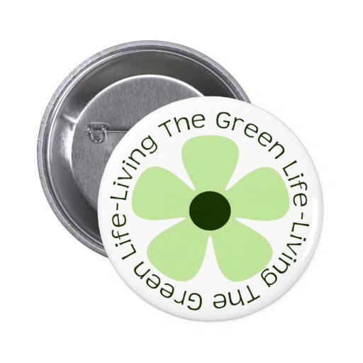 Living the Green Life Pinback Button