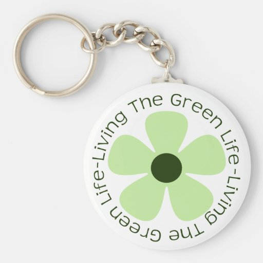 Living the Green Life Keychains