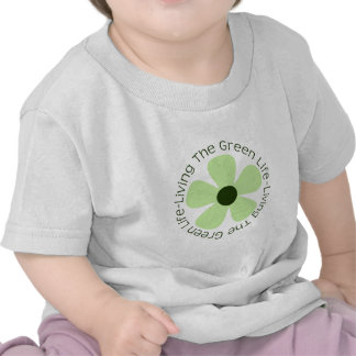 Living the Green Life T-shirts