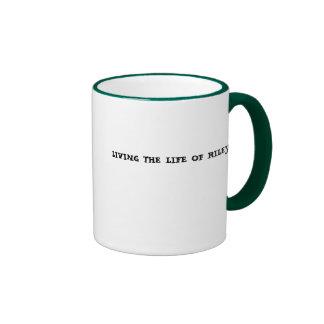 LIVING THE LIFE OF RILEY COFFEE MUG
