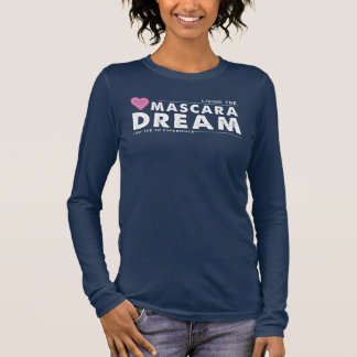 Living the Mascara Dream Long Sleeve T-Shirt