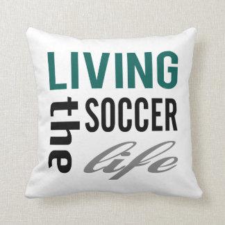 Living The Soccer Life Pillow