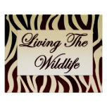 Living The Wildlife Poster