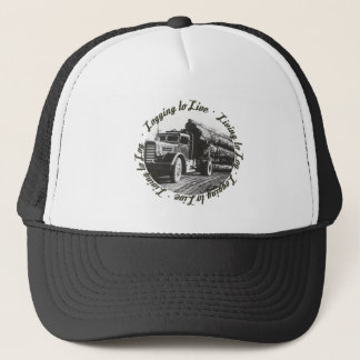 Living to Log, Logging to Live Trucker Hat