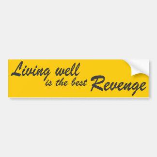 Living Well is the Best Revenge - Bumper Sticker