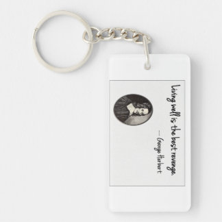 Living well is the best revenge - George Herbert Keychain