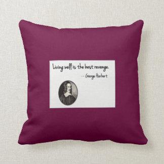 Living well is the best revenge - George Herbert Pillows