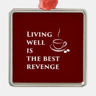 Living Well is the Best Revenge Metal Ornament