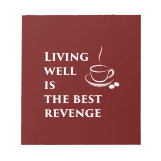 Living Well is the Best Revenge Notepad