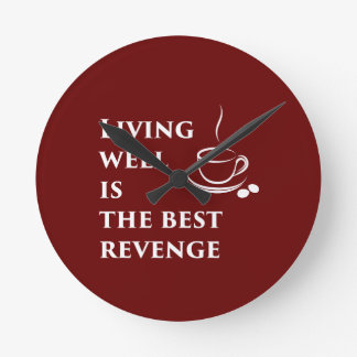 Living Well is the Best Revenge Round Clock