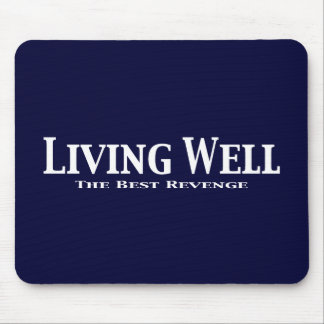 Living Well The Best Revenge Gifts Mouse Pad