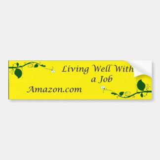 Living well without a job bumper sticker