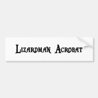 Lizardman Acrobat Bumper Sticker