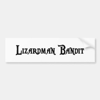 Lizardman Bandit Bumper Sticker