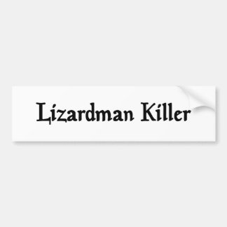 Lizardman Killer Bumper Sticker