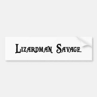 Lizardman Savage Bumper Sticker