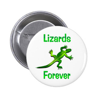 Lizards Forever Pinback Button