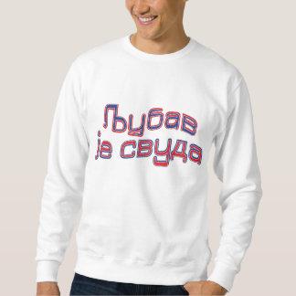 Ljubav je svuda pullover sweatshirt