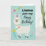 Llama Just Say Happy Birthday Card